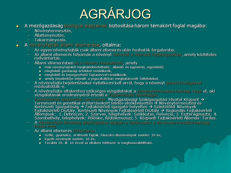AGRÁRJOG A mezőgazdaság biológiai alapjainak biztosítása három témakört foglal magába: Növénytermesztés,