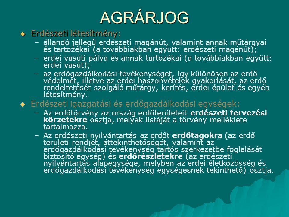 AGRÁRJOG Erdészeti létesítmény: