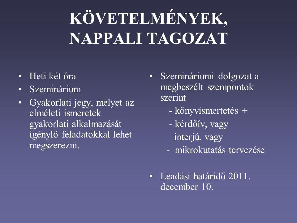 KÖVETELMÉNYEK, NAPPALI TAGOZAT