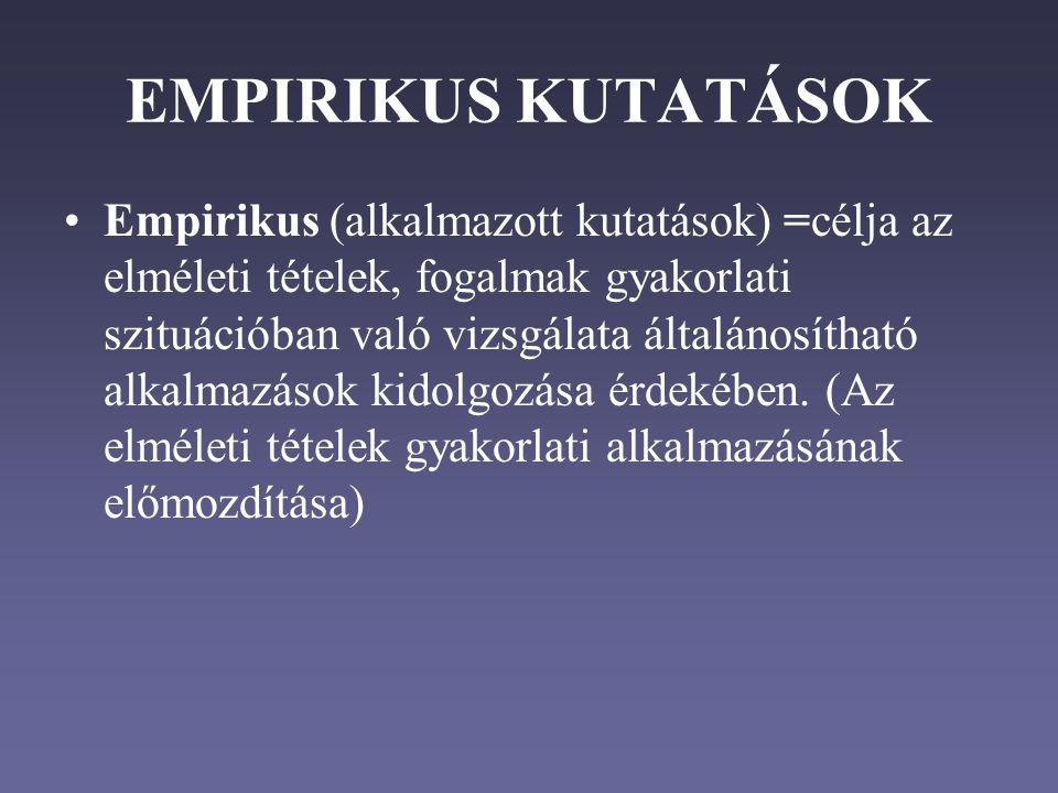 EMPIRIKUS KUTATÁSOK
