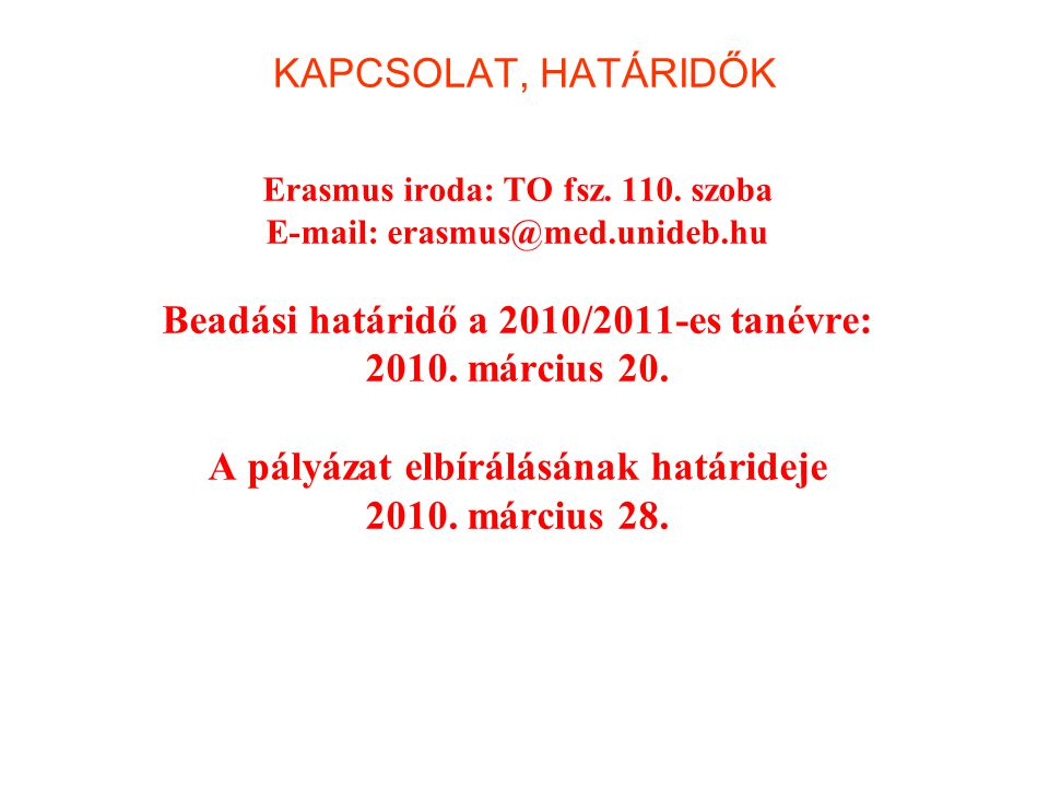 Beadási határidő a 2010/2011-es tanévre: 2010. március 20.