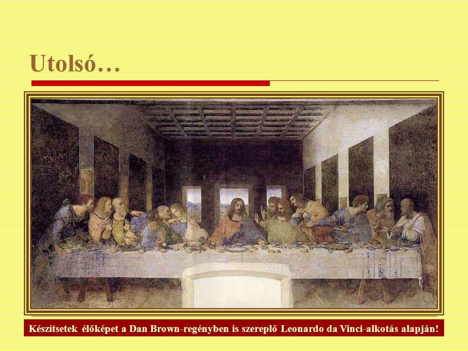 Utolsó… Készítsetek élőképet a Dan Brown-regényben is szereplő Leonardo da Vinci-alkotás alapján!