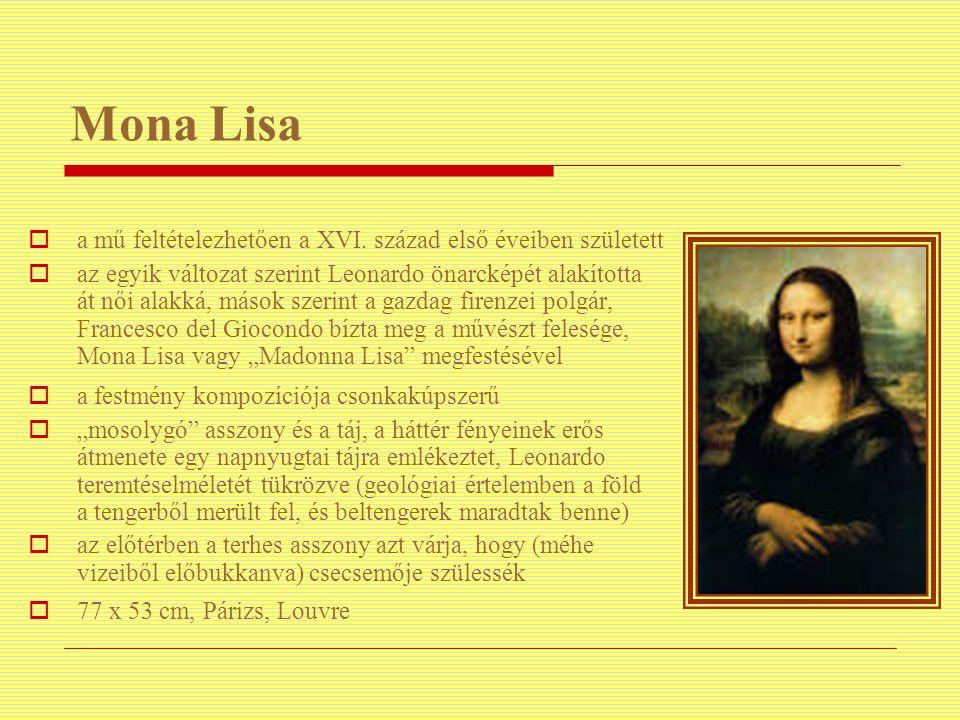 Mona Lisa a mű feltételezhetően a XVI. század első éveiben született