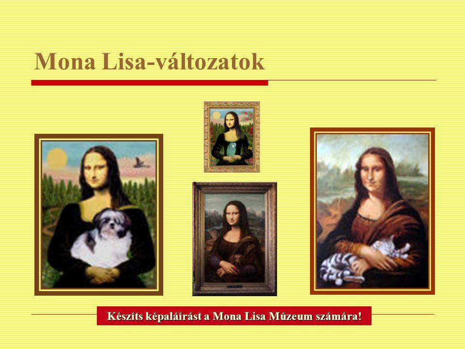 Készíts képaláírást a Mona Lisa Múzeum számára!