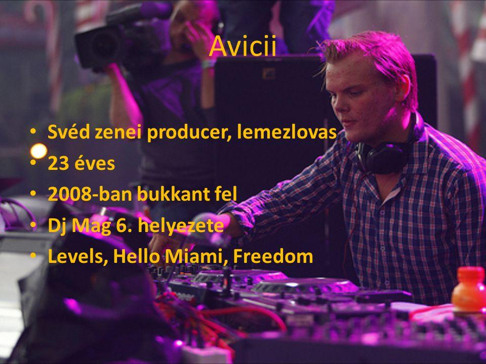 Avicii Svéd zenei producer, lemezlovas 23 éves 2008-ban bukkant fel