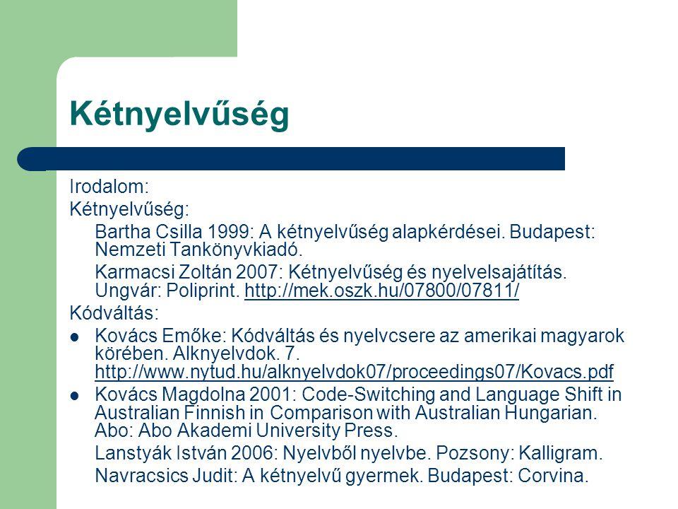 Kétnyelvűség Irodalom: Kétnyelvűség: