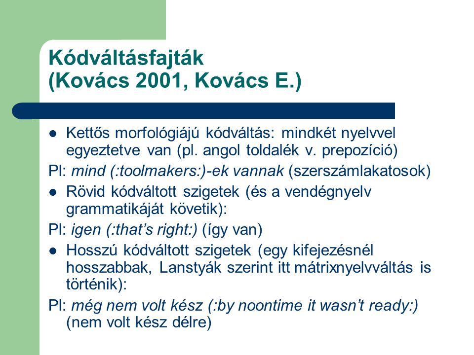 Kódváltásfajták (Kovács 2001, Kovács E.)