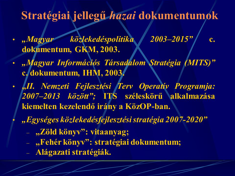 Stratégiai jellegű hazai dokumentumok