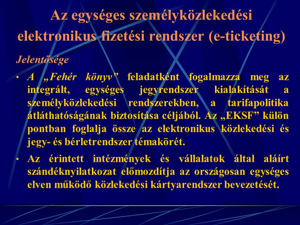 Az egységes személyközlekedési elektronikus fizetési rendszer (e-ticketing)