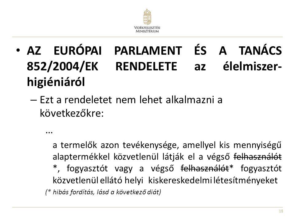 AZ EURÓPAI PARLAMENT ÉS A TANÁCS 852/2004/EK RENDELETE az élelmiszer-higiéniáról