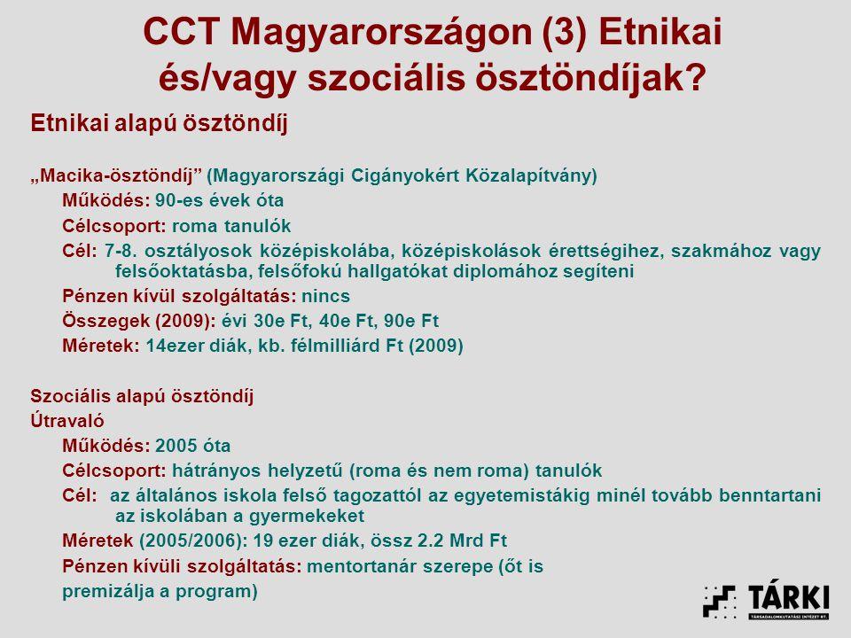 CCT Magyarországon (3) Etnikai és/vagy szociális ösztöndíjak