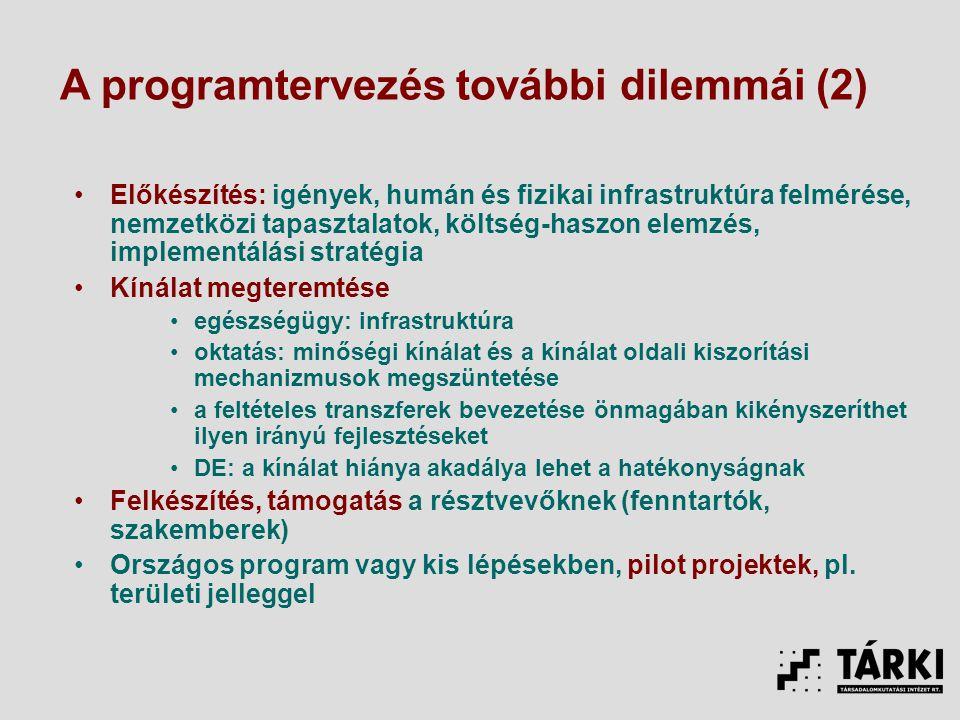 A programtervezés további dilemmái (2)