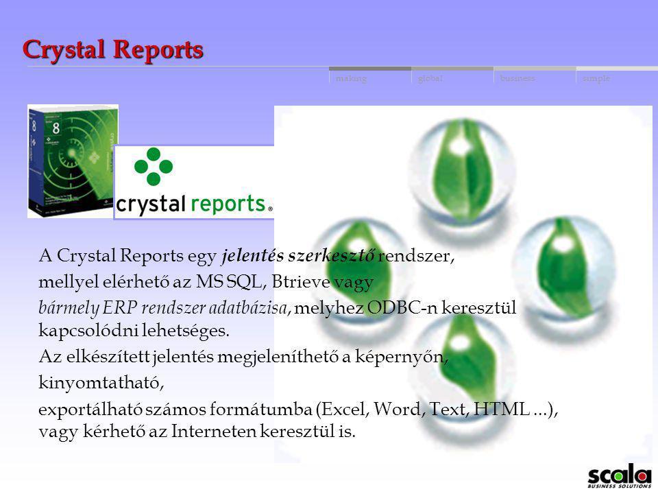 Crystal Reports A Crystal Reports egy jelentés szerkesztő rendszer,