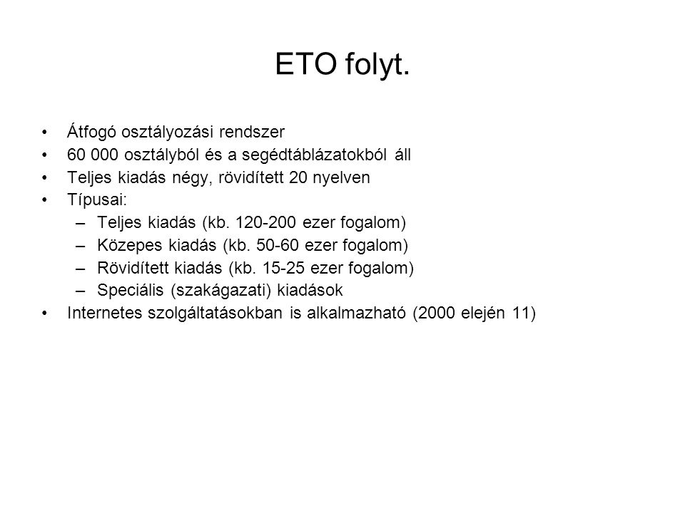 ETO folyt. Átfogó osztályozási rendszer