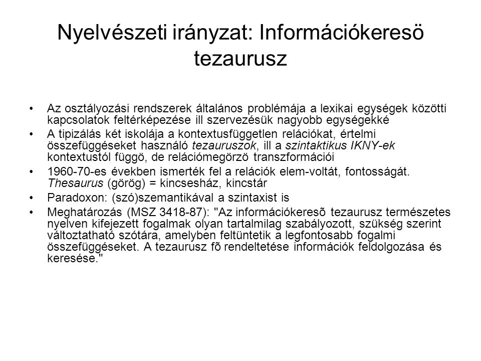 Nyelvészeti irányzat: Információkeresö tezaurusz