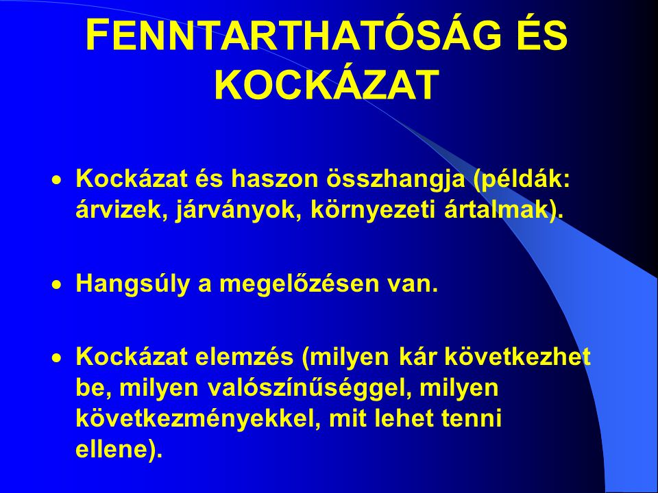 FENNTARTHATÓSÁG ÉS KOCKÁZAT