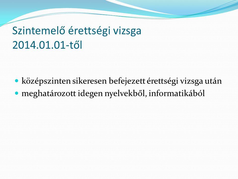 Szintemelő érettségi vizsga 2014.01.01-től