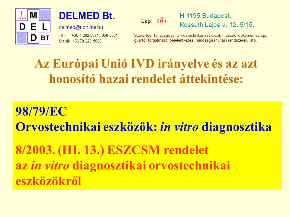 Az Európai Unió IVD irányelve és az azt honosító hazai rendelet áttekintése: