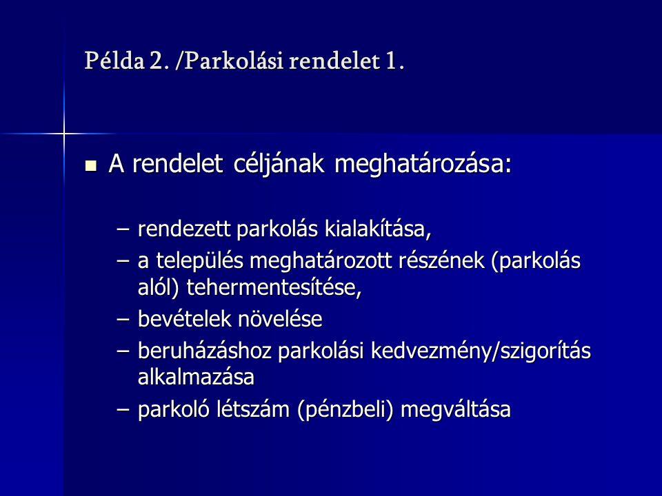 Példa 2. /Parkolási rendelet 1.