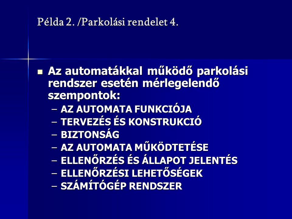 Példa 2. /Parkolási rendelet 4.