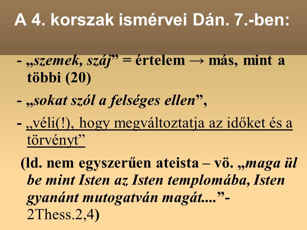 A 4. korszak ismérvei Dán. 7.-ben: