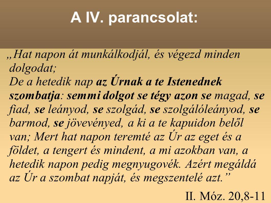 A IV. parancsolat:
