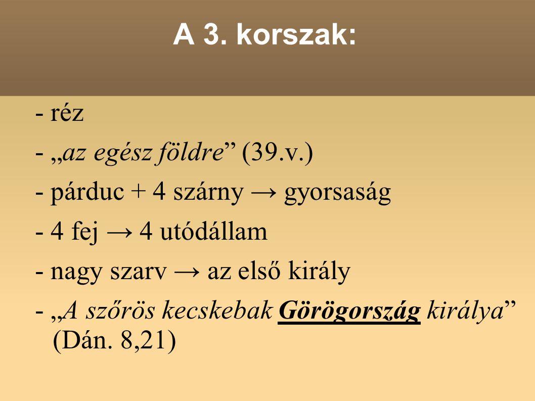 """A 3. korszak: - réz - """"az egész földre (39.v.)"""
