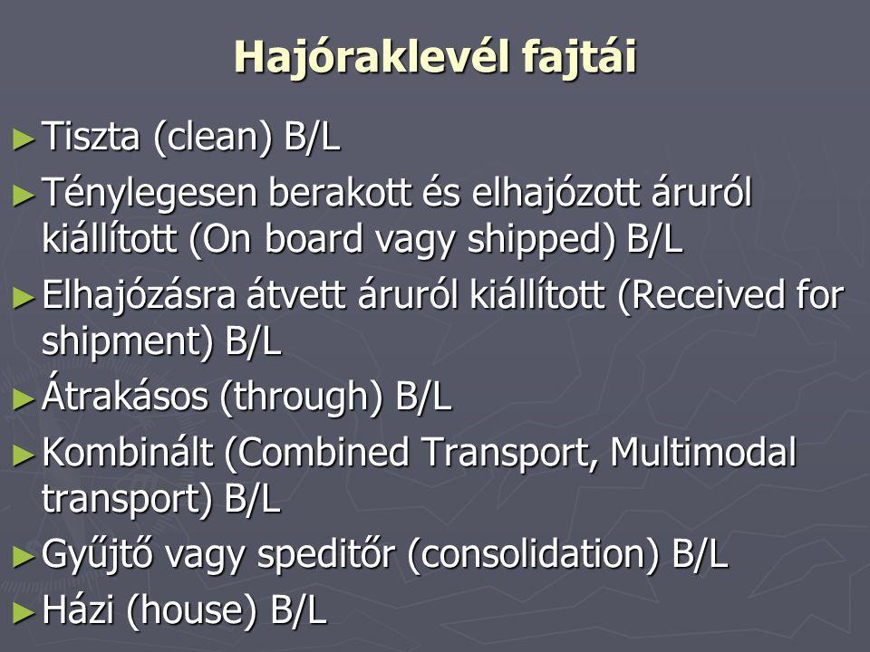 Hajóraklevél fajtái Tiszta (clean) B/L