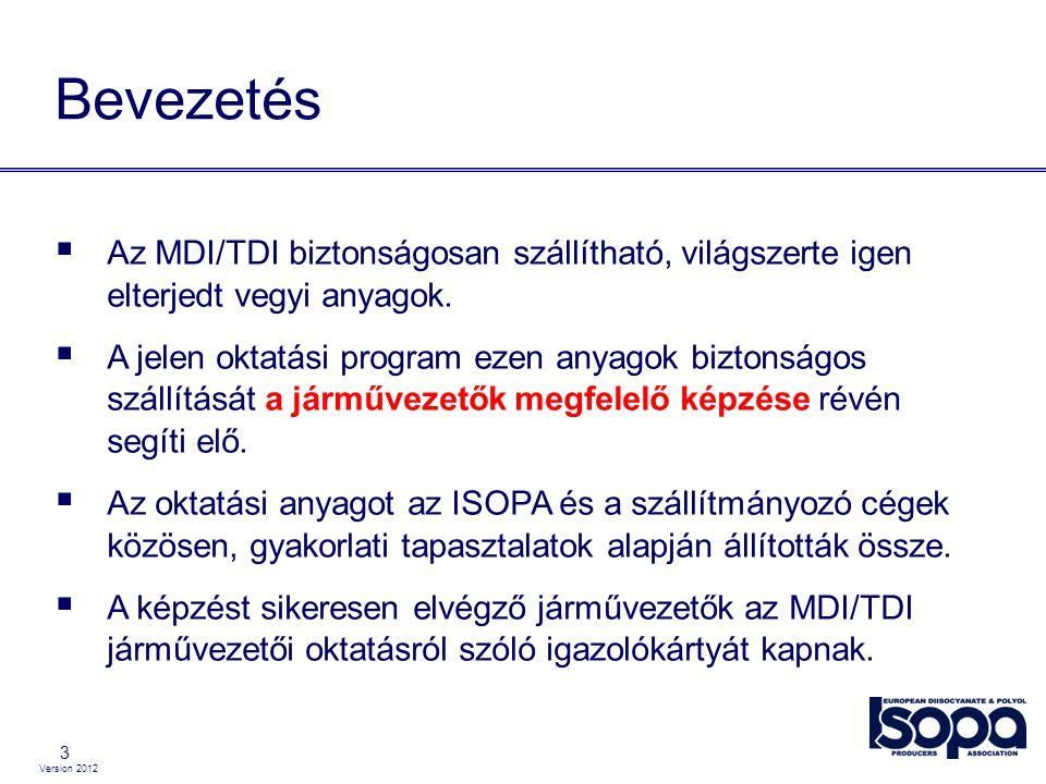 Bevezetés Az MDI/TDI biztonságosan szállítható, világszerte igen elterjedt vegyi anyagok.