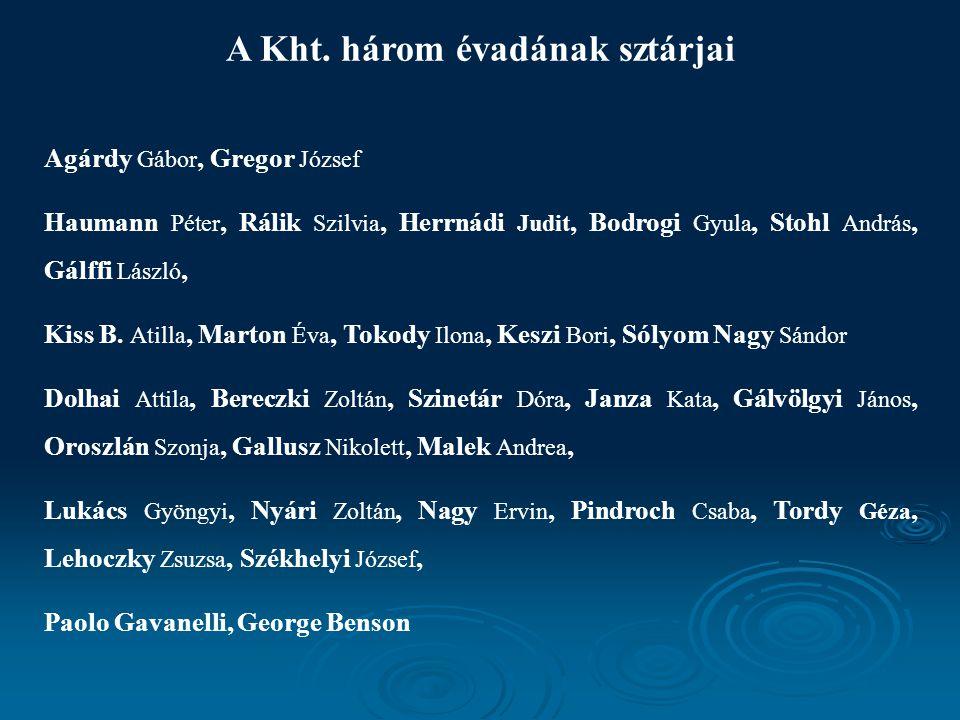 A Kht. három évadának sztárjai