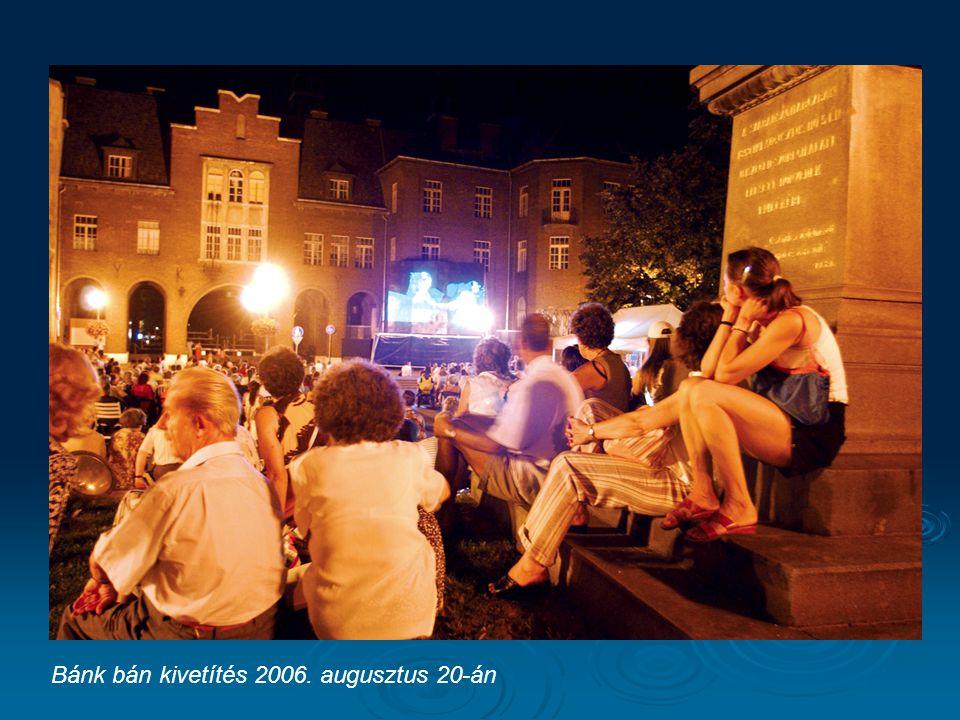 Bánk bán kivetítés 2006. augusztus 20-án