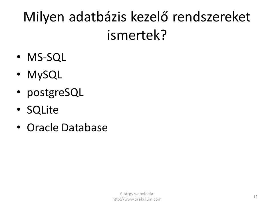 Milyen adatbázis kezelő rendszereket ismertek