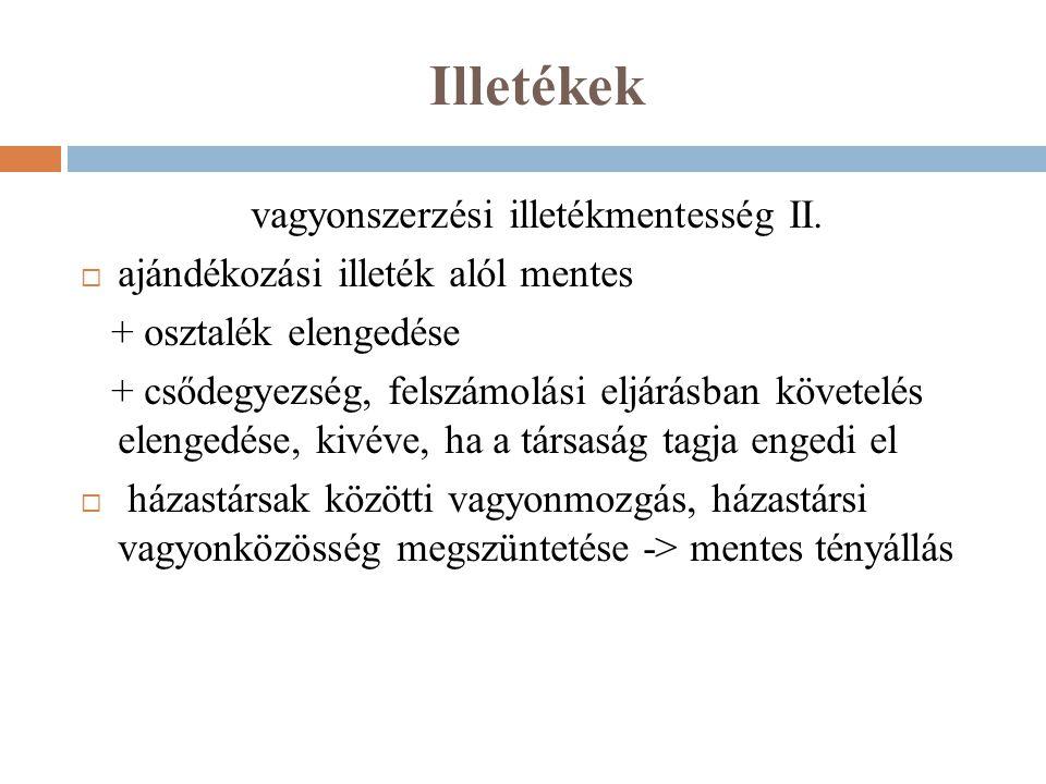 vagyonszerzési illetékmentesség II.