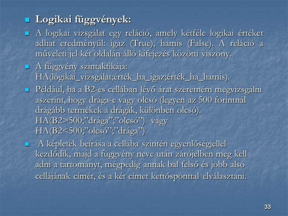Logikai függvények: