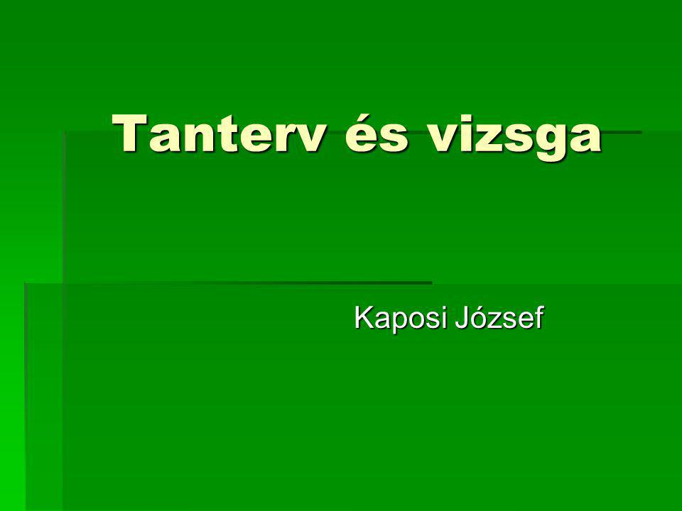 Tanterv és vizsga Kaposi József
