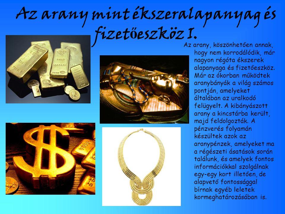 Az arany mint ékszeralapanyag és fizetőeszköz I.