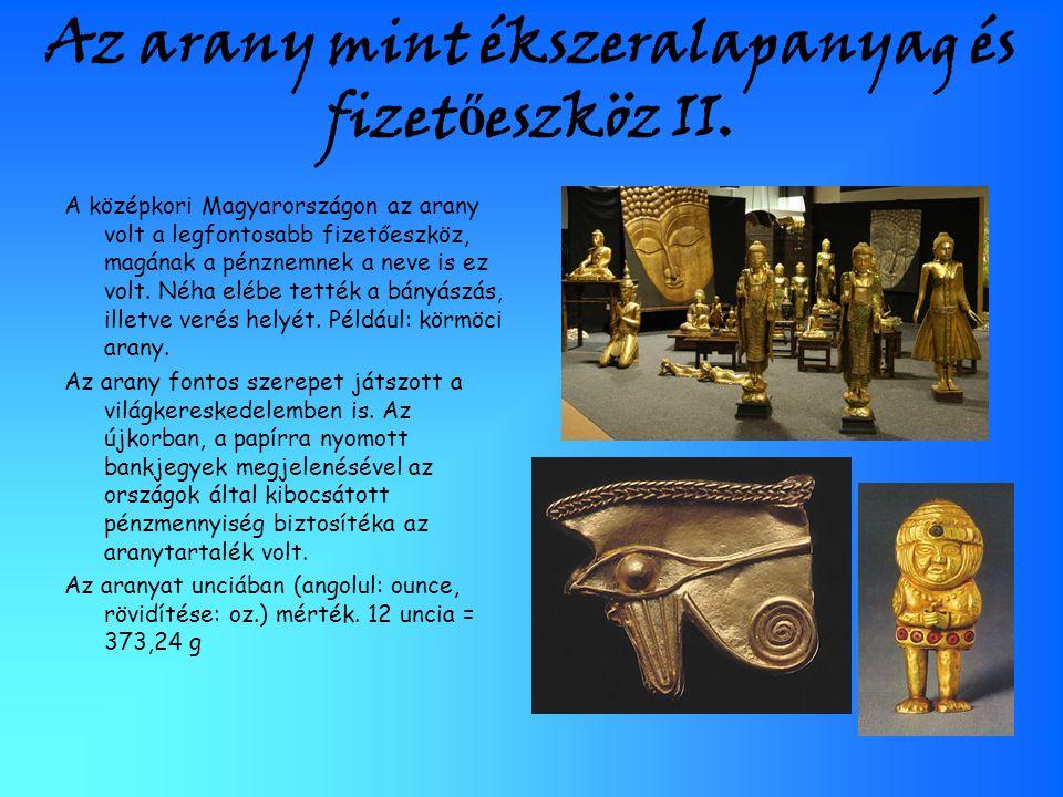Az arany mint ékszeralapanyag és fizetőeszköz II.