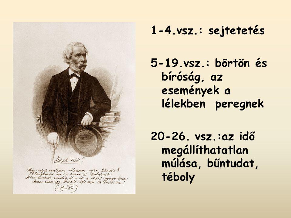 1-4.vsz.: sejtetetés 5-19.vsz.: börtön és bíróság, az események a lélekben peregnek.