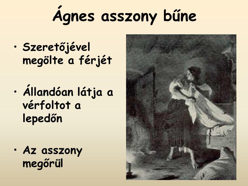 Ágnes asszony bűne Szeretőjével megölte a férjét