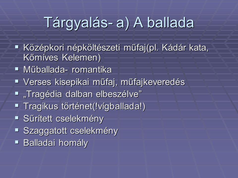 Tárgyalás- a) A ballada