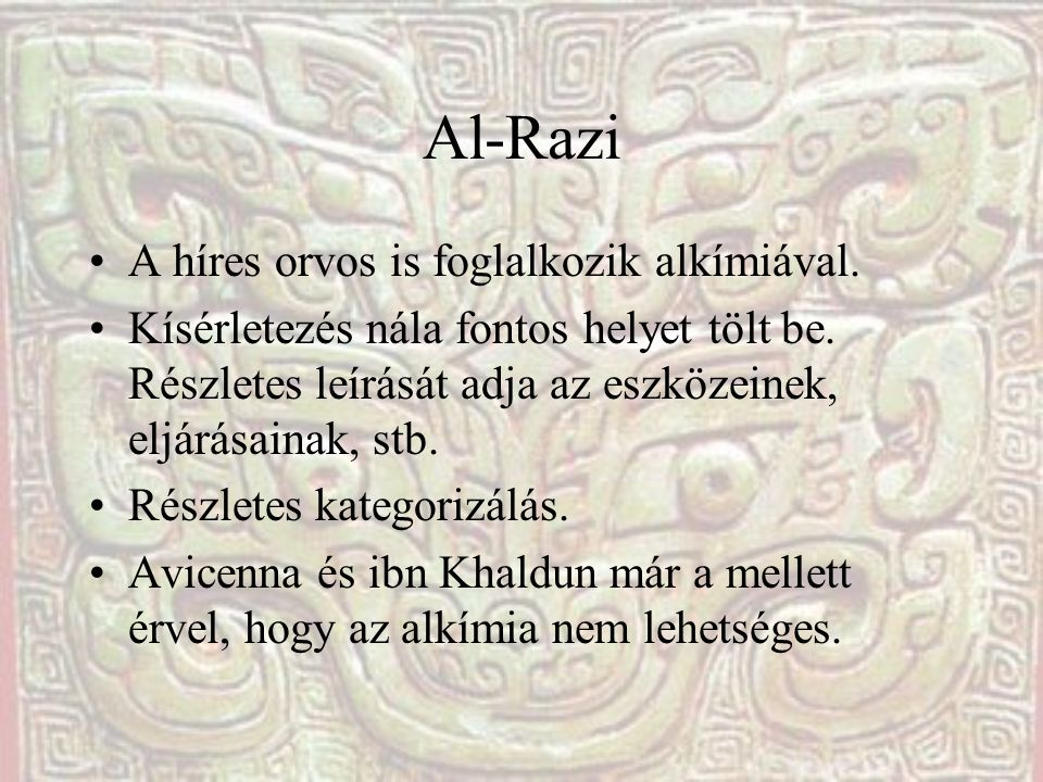 Al-Razi A híres orvos is foglalkozik alkímiával.