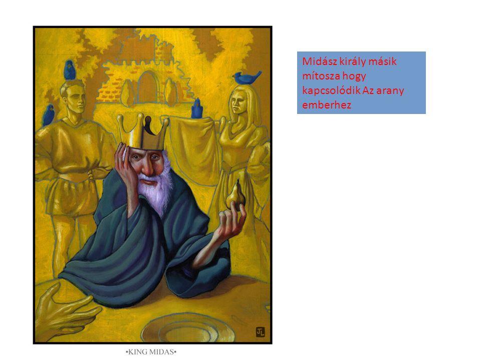 Midász király másik mítosza hogy kapcsolódik Az arany emberhez
