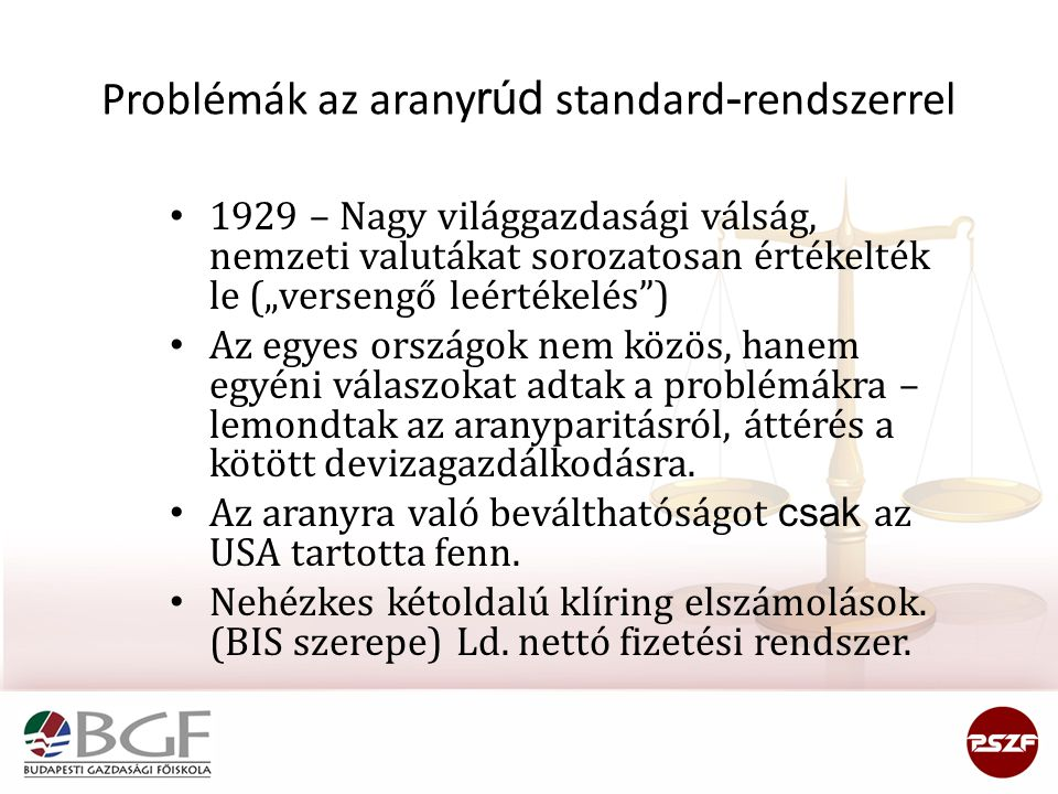 Problémák az aranyrúd standard-rendszerrel