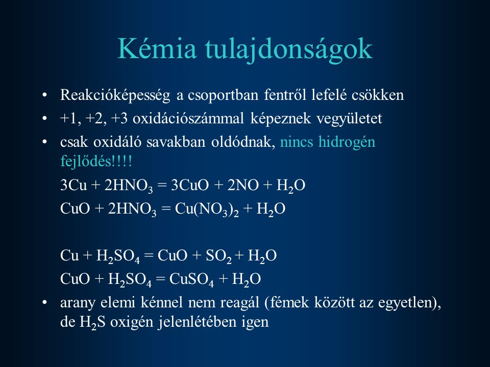 Kémia tulajdonságok Reakcióképesség a csoportban fentről lefelé csökken. +1, +2, +3 oxidációszámmal képeznek vegyületet.