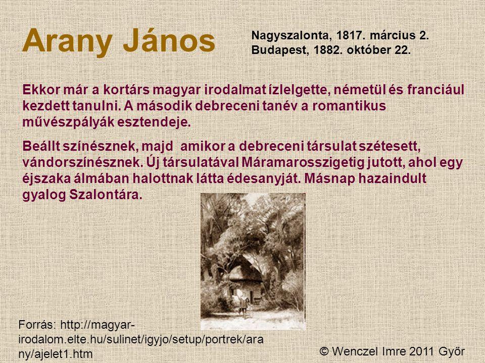 Arany János Nagyszalonta, 1817. március 2. Budapest, 1882. október 22.