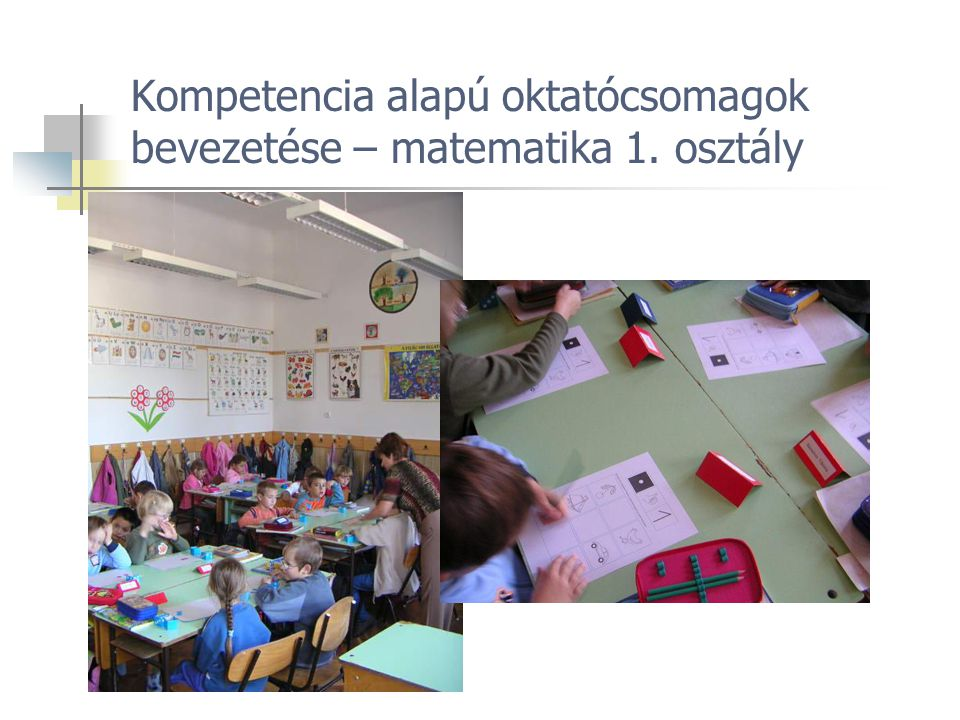 Kompetencia alapú oktatócsomagok bevezetése – matematika 1. osztály