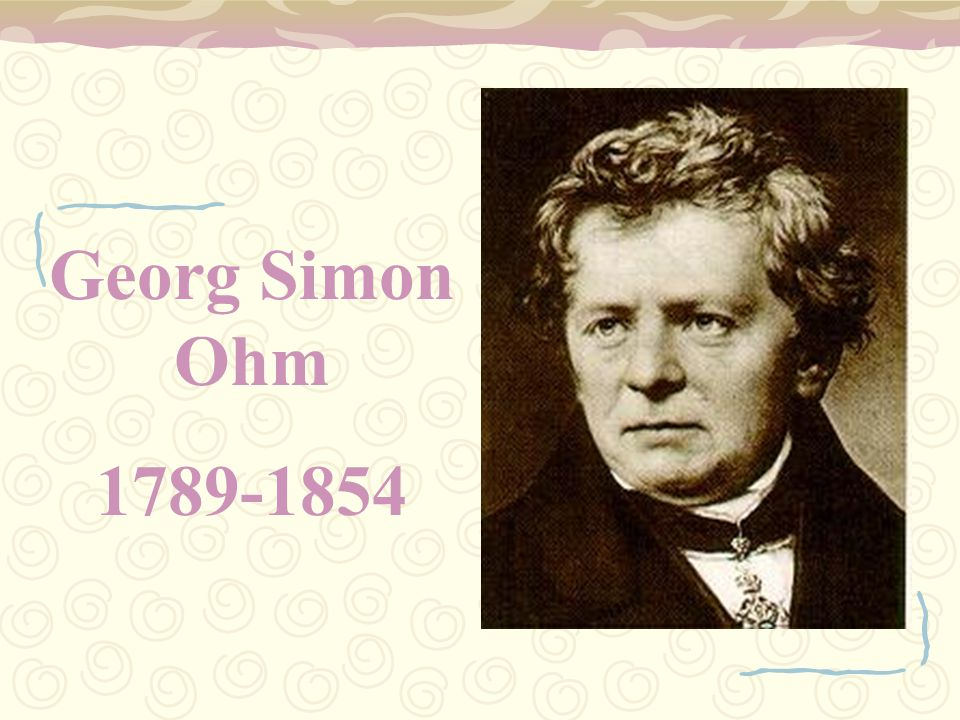 Georg Simon Ohm 1789-1854