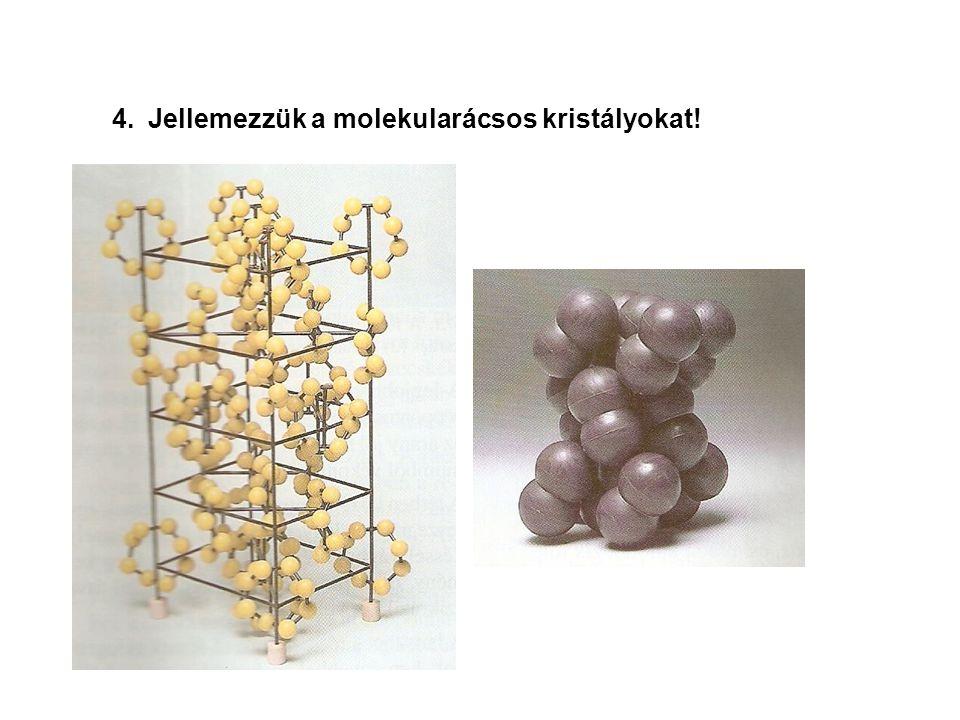 Jellemezzük a molekularácsos kristályokat!