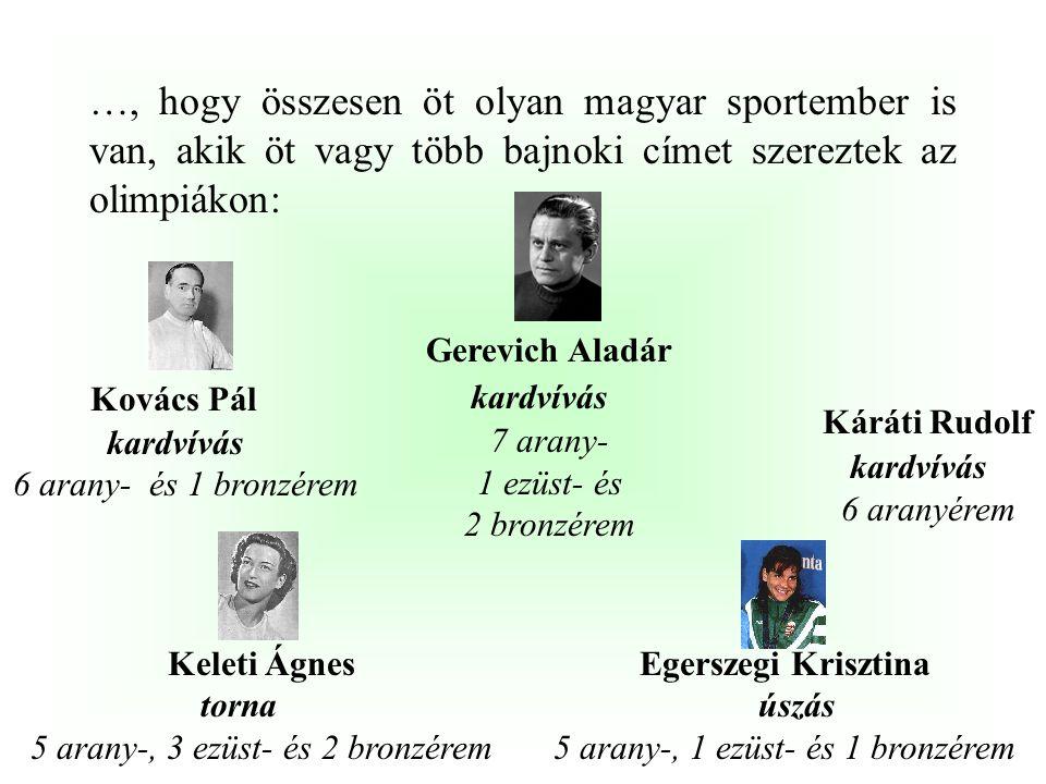 Kovács Pál Gerevich Aladár kardvívás 7 arany- 1 ezüst- és 2 bronzérem