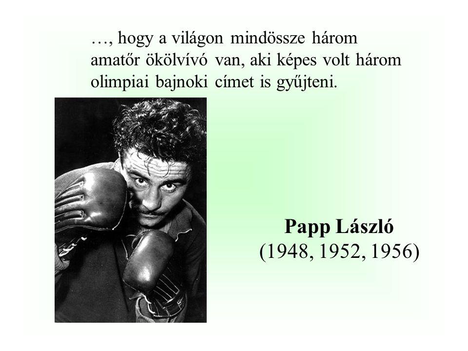 Papp László (1948, 1952, 1956) Felix Savon (1992,1996, 2000)